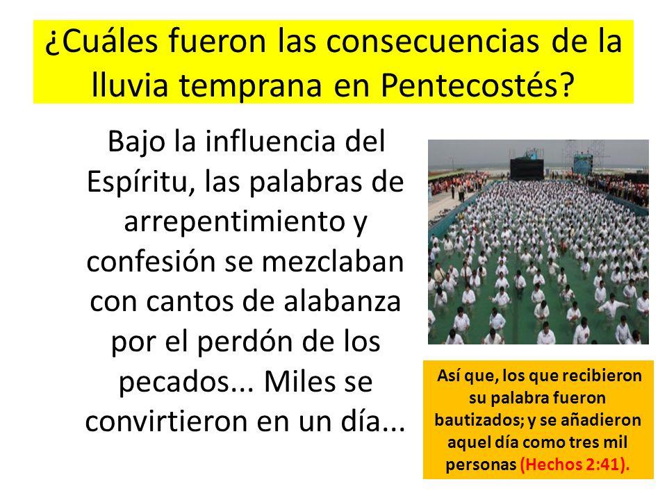 ¿Cuáles fueron las consecuencias de la lluvia temprana en Pentecostés