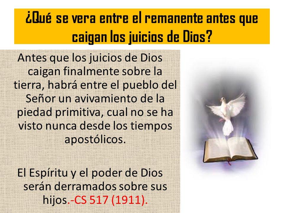¿Qué se vera entre el remanente antes que caigan los juicios de Dios