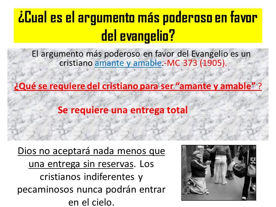 ¿Cual es el argumento más poderoso en favor del evangelio