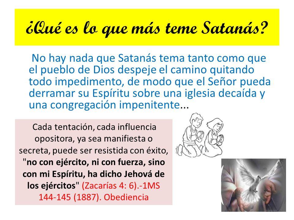 ¿Qué es lo que más teme Satanás
