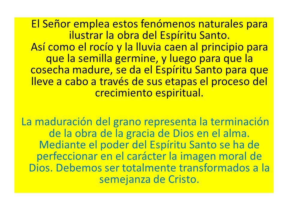 El Señor emplea estos fenómenos naturales para ilustrar la obra del Espíritu Santo.