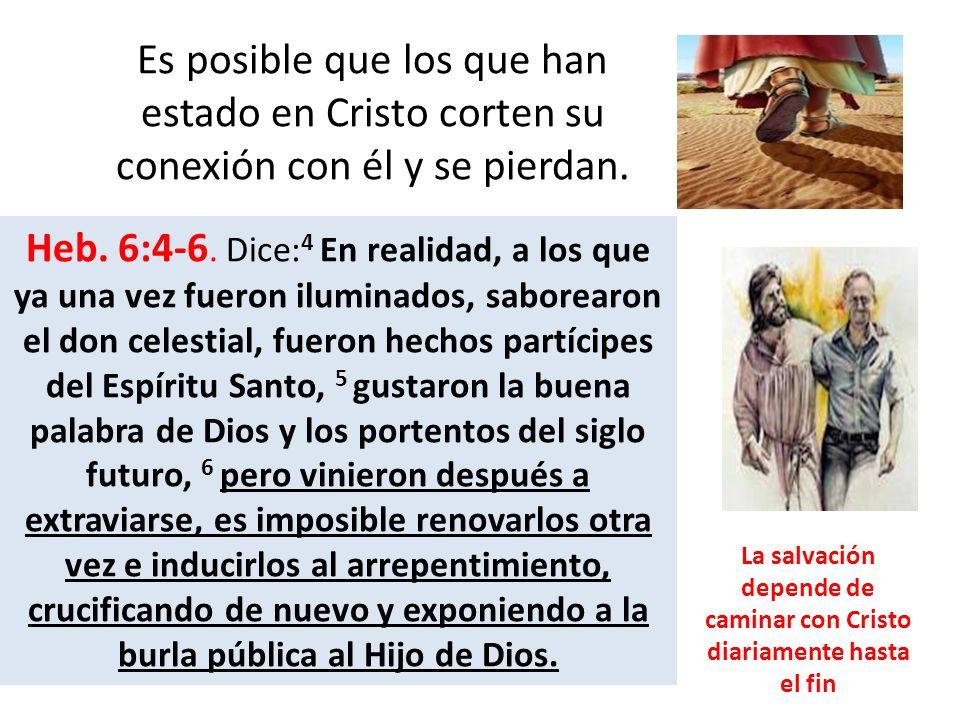 La salvación depende de caminar con Cristo diariamente hasta el fin