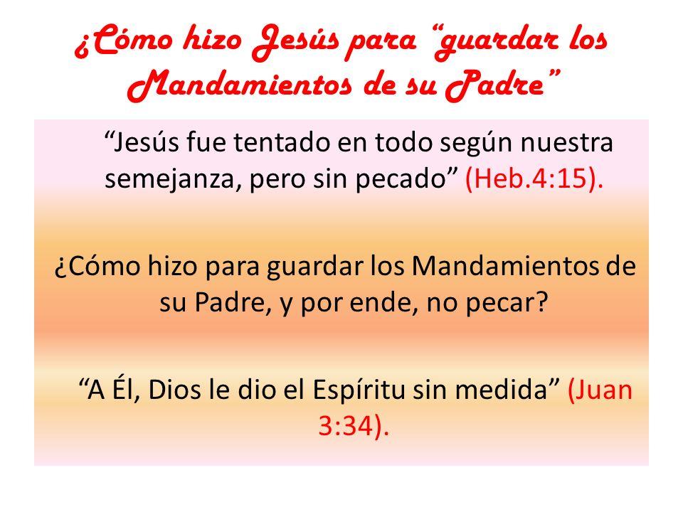 ¿Cómo hizo Jesús para guardar los Mandamientos de su Padre
