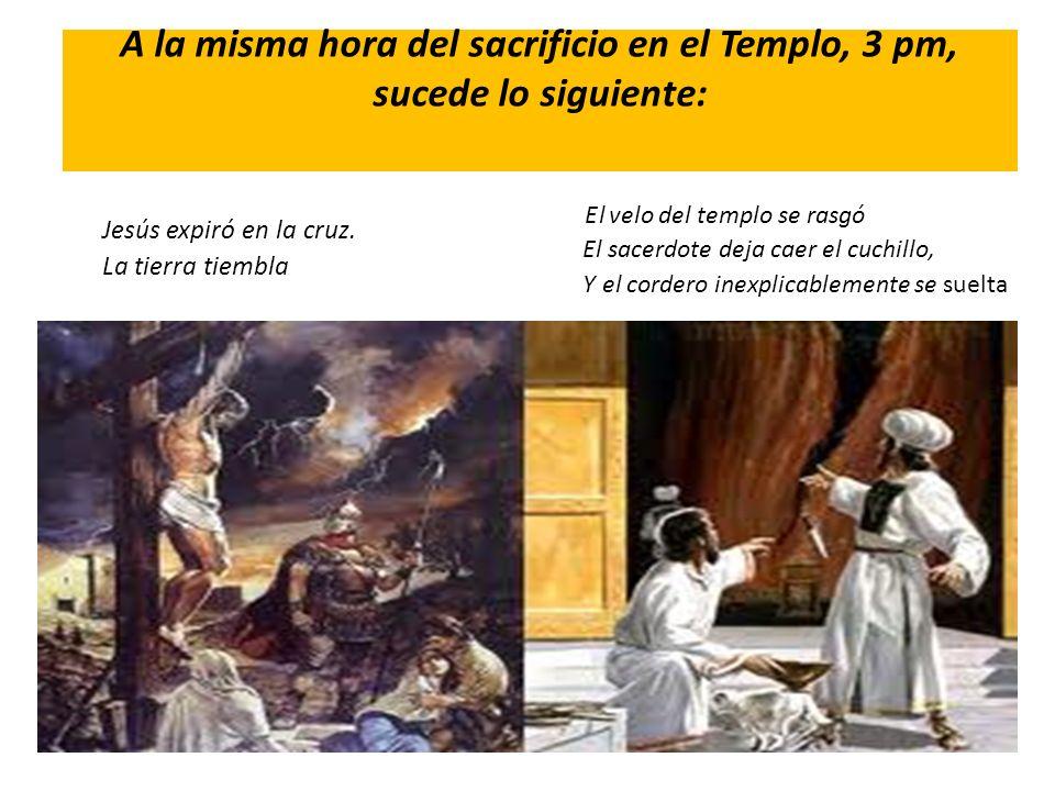 A la misma hora del sacrificio en el Templo, 3 pm, sucede lo siguiente:
