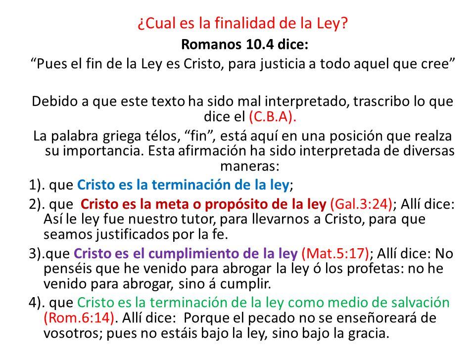 ¿Cual es la finalidad de la Ley Romanos 10.4 dice: