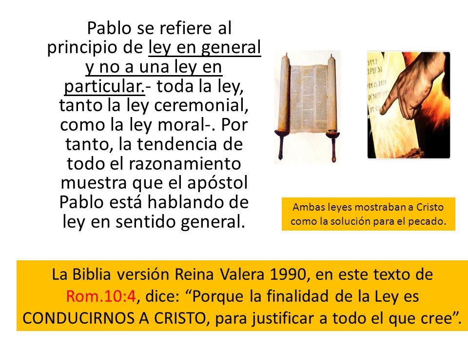 Ambas leyes mostraban a Cristo como la solución para el pecado.