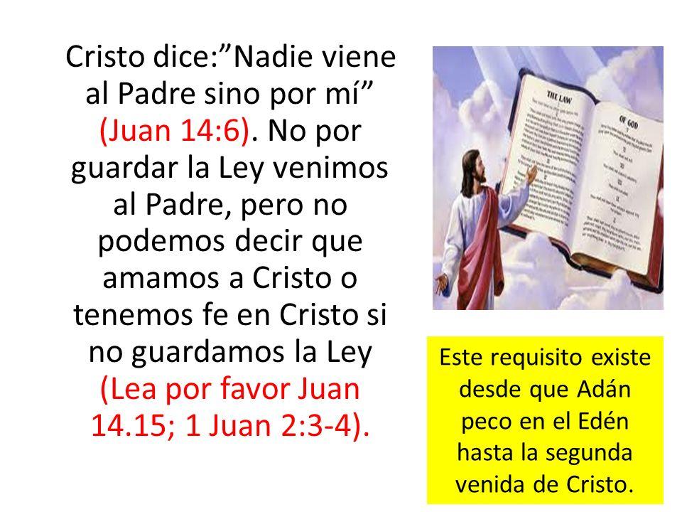 Cristo dice: Nadie viene al Padre sino por mí (Juan 14:6)