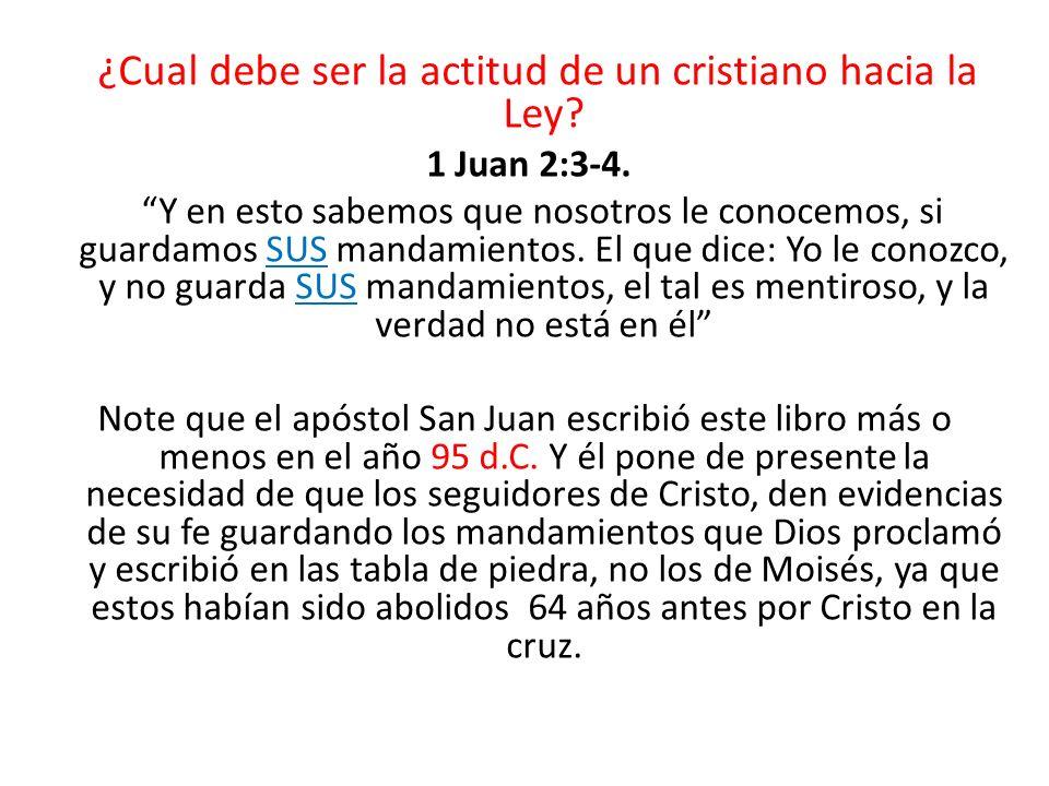 ¿Cual debe ser la actitud de un cristiano hacia la Ley. 1 Juan 2:3-4