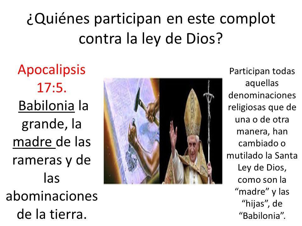 ¿Quiénes participan en este complot contra la ley de Dios