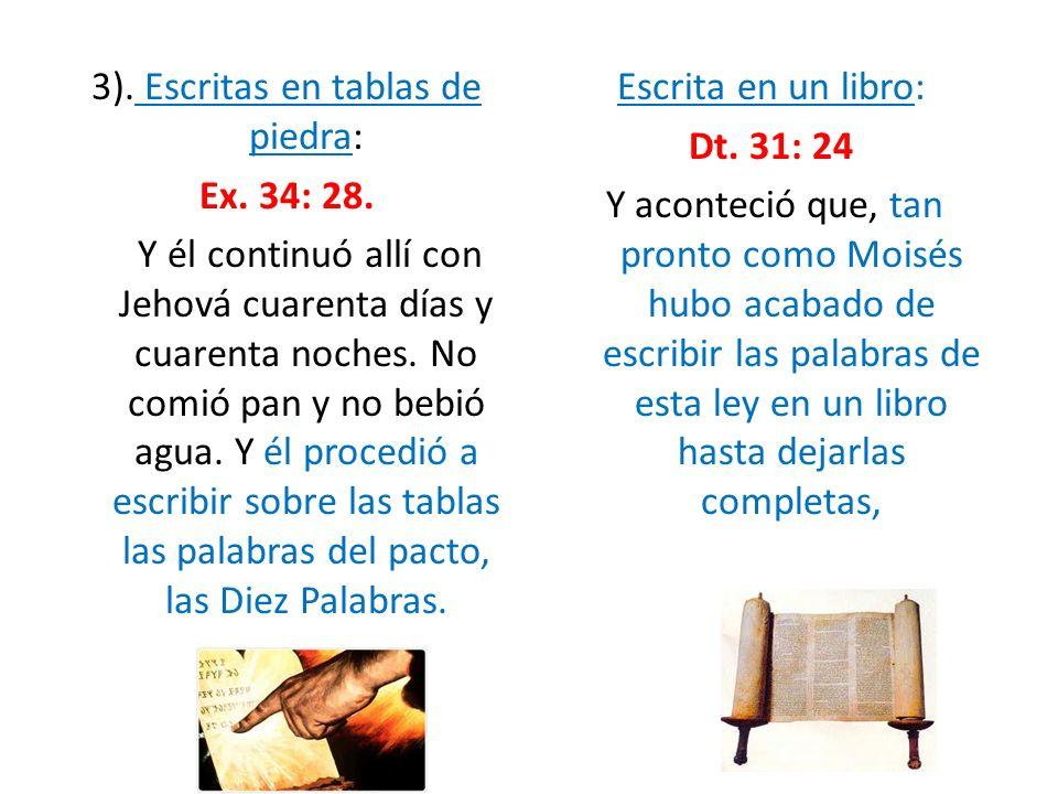 3). Escritas en tablas de piedra: Ex. 34: 28