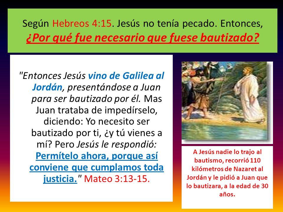 Según Hebreos 4:15. Jesús no tenía pecado
