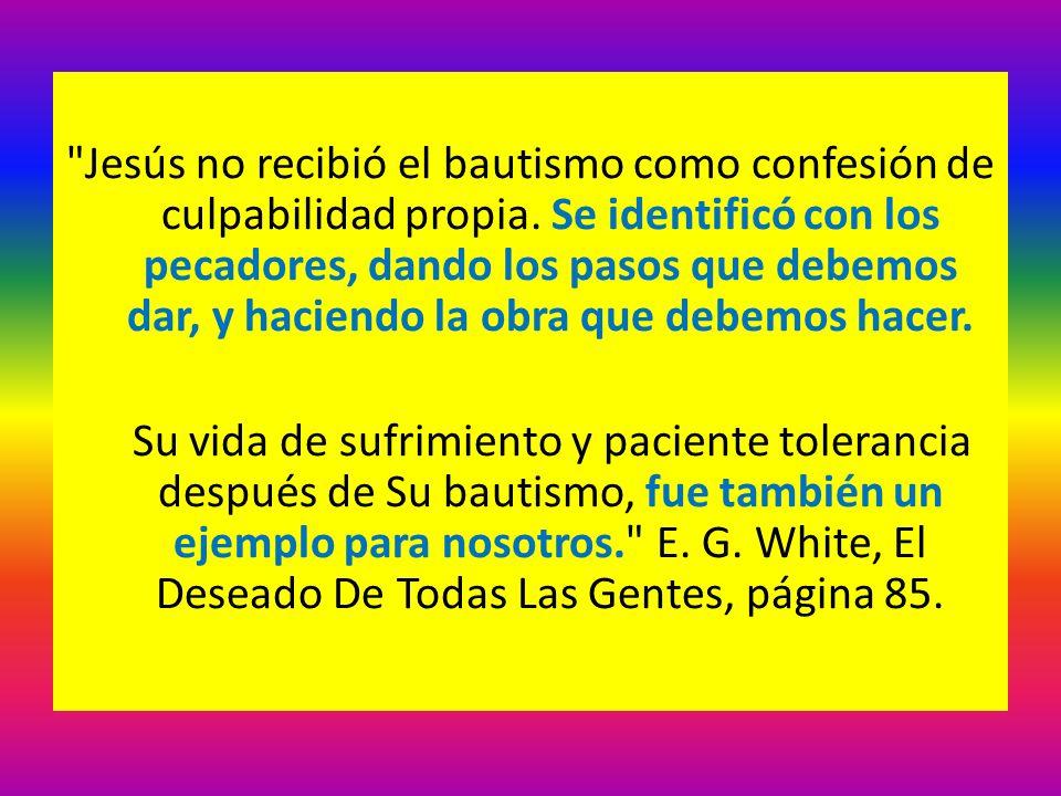 Jesús no recibió el bautismo como confesión de culpabilidad propia