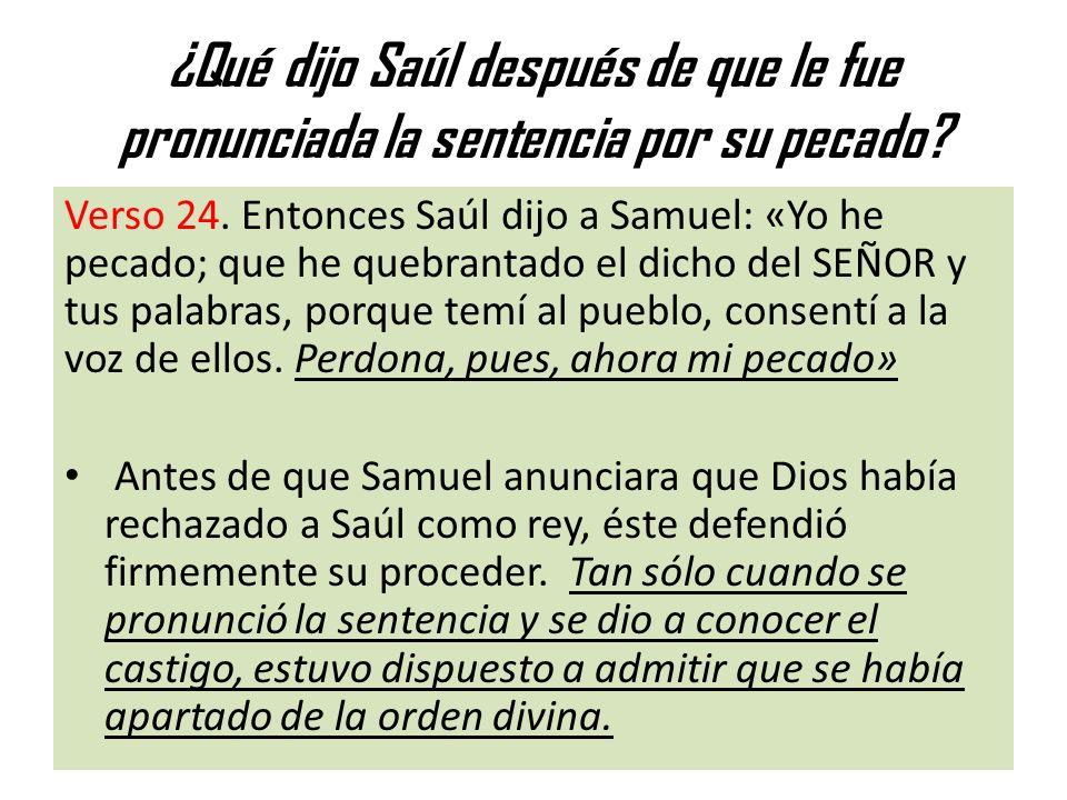 ¿Qué dijo Saúl después de que le fue pronunciada la sentencia por su pecado