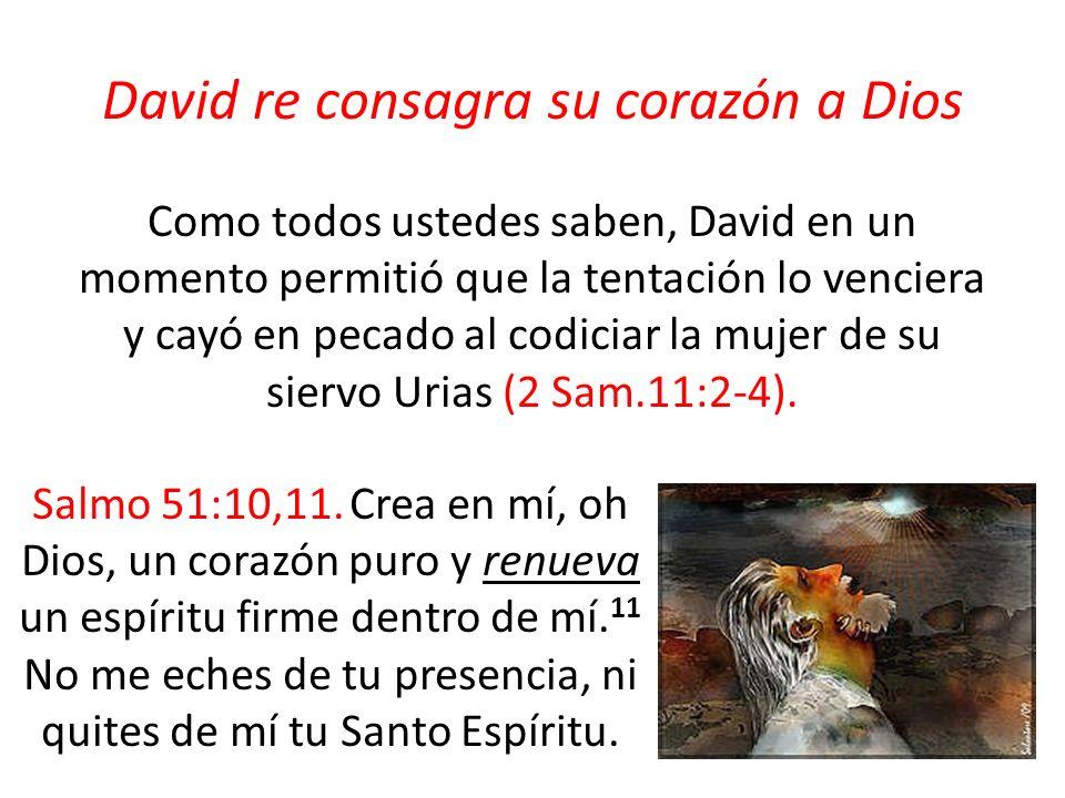 David re consagra su corazón a Dios