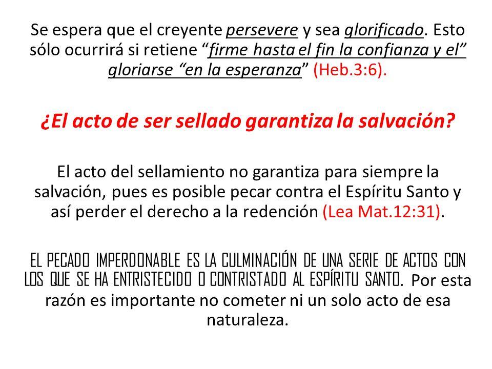 ¿El acto de ser sellado garantiza la salvación