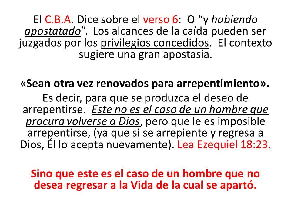 El C. B. A. Dice sobre el verso 6: O y habiendo apostatado