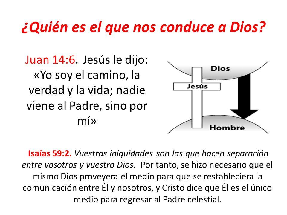 ¿Quién es el que nos conduce a Dios