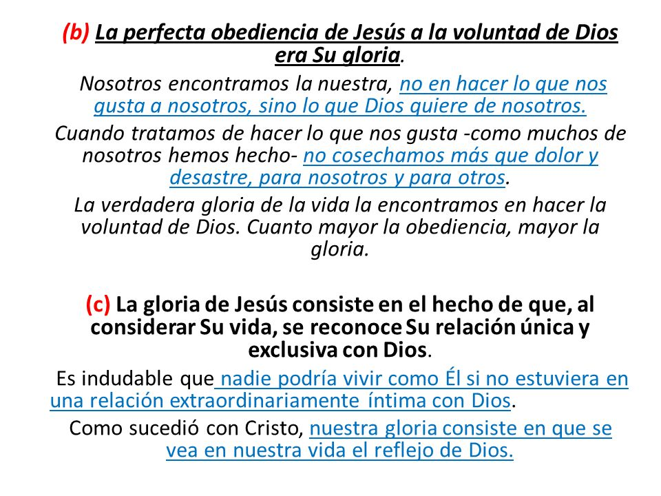(b) La perfecta obediencia de Jesús a la voluntad de Dios era Su gloria.