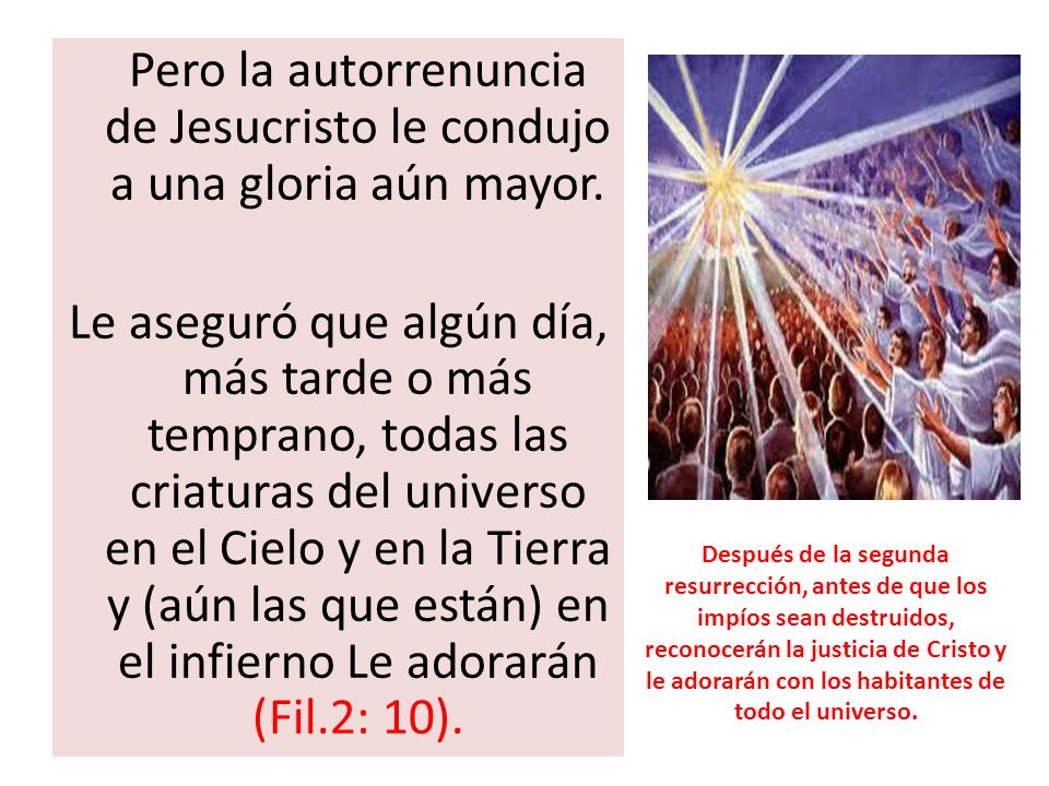 Pero la autorrenuncia de Jesucristo le condujo a una gloria aún mayor.