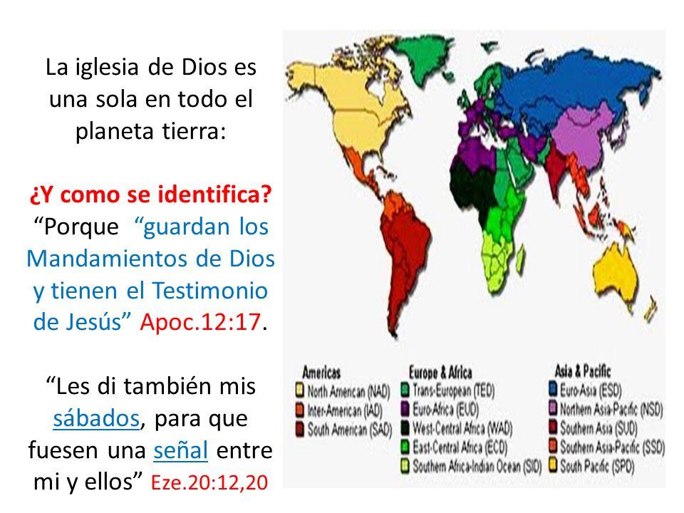 La iglesia de Dios es una sola en todo el planeta tierra: