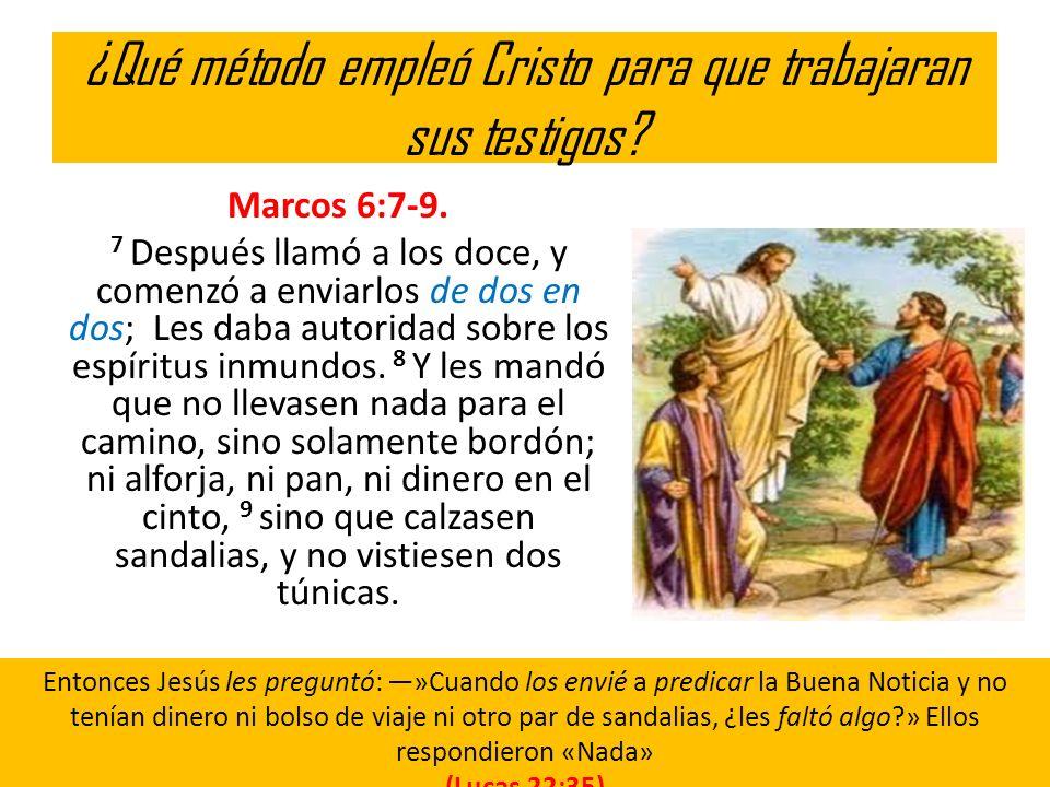 ¿Qué método empleó Cristo para que trabajaran sus testigos