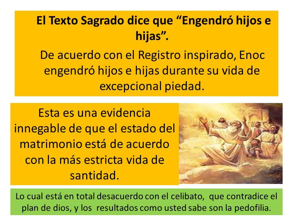 El Texto Sagrado dice que Engendró hijos e hijas