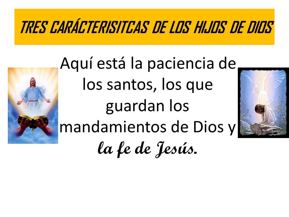 TRES CARÁCTERISITCAS DE LOS HIJOS DE DIOS