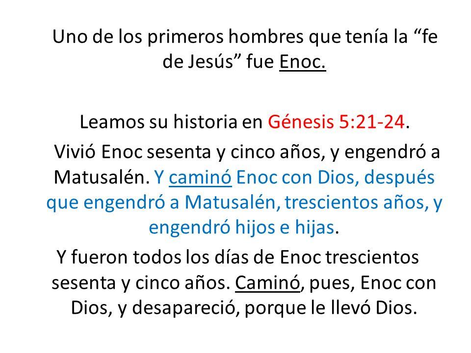 Uno de los primeros hombres que tenía la fe de Jesús fue Enoc