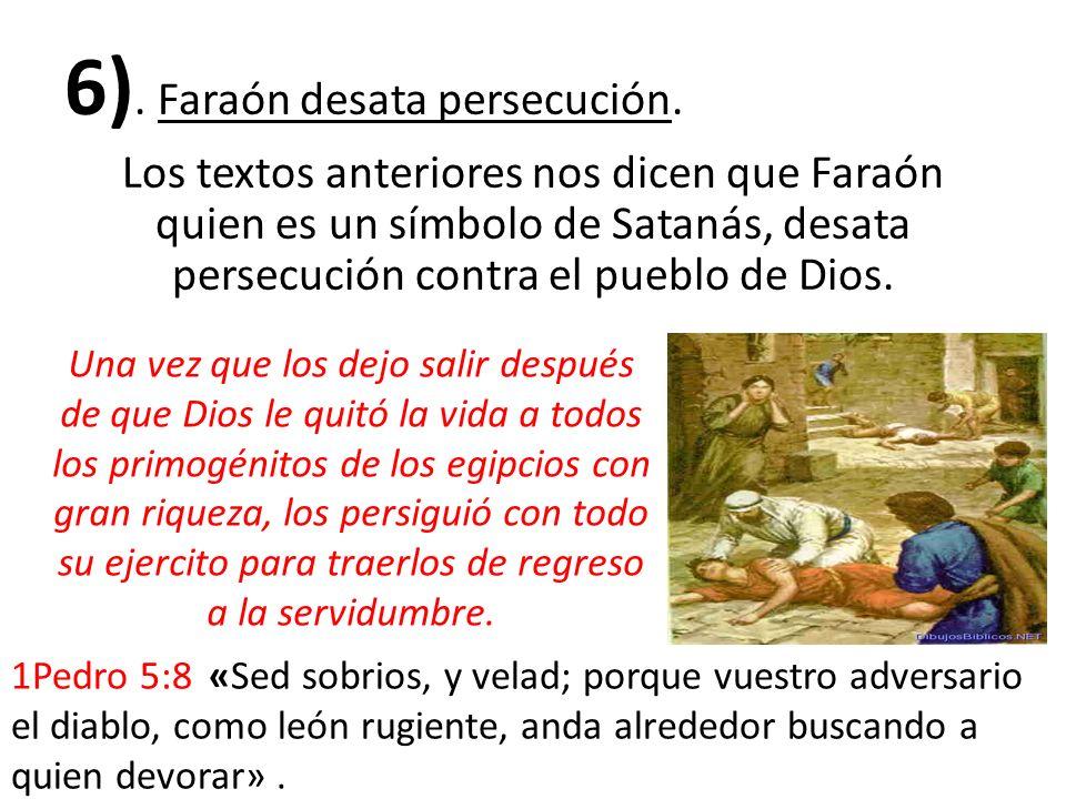 6). Faraón desata persecución.