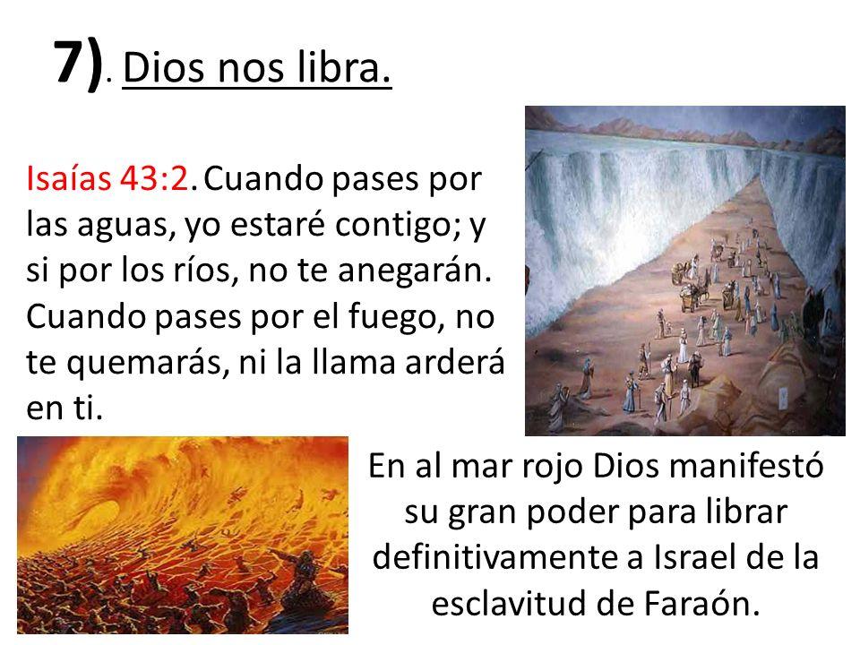 7). Dios nos libra.