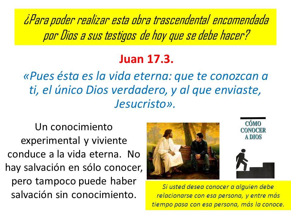 ¿Para poder realizar esta obra trascendental encomendada por Dios a sus testigos de hoy que se debe hacer