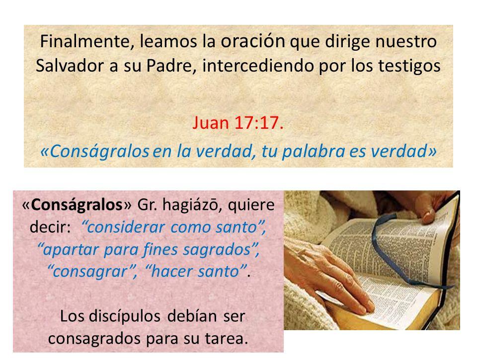 Los discípulos debían ser consagrados para su tarea.