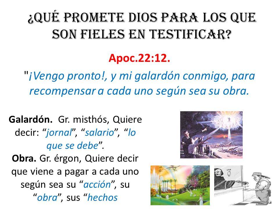 ¿Qué promete DIOS para los que son fieles en testificar