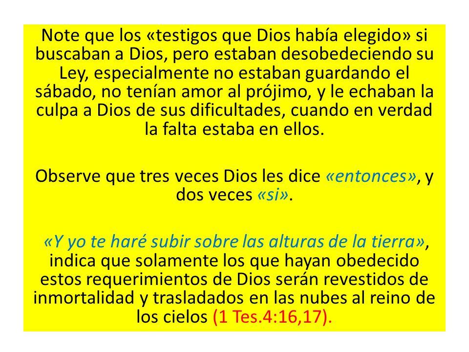 Observe que tres veces Dios les dice «entonces», y dos veces «si».