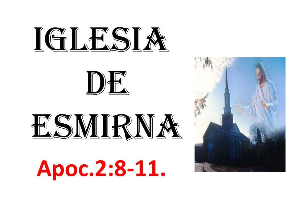 iglesia de Esmirna Apoc.2:8-11.