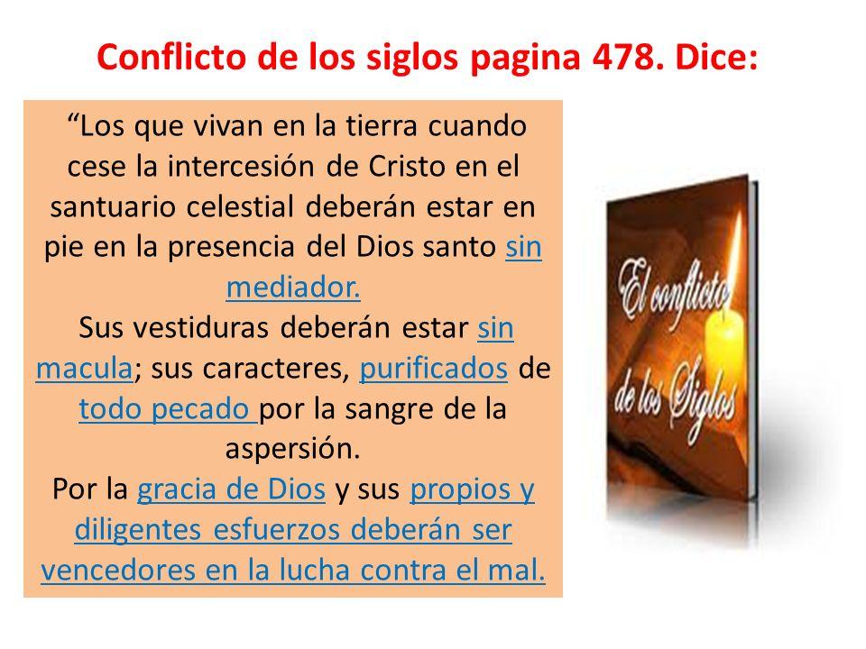Conflicto de los siglos pagina 478. Dice: