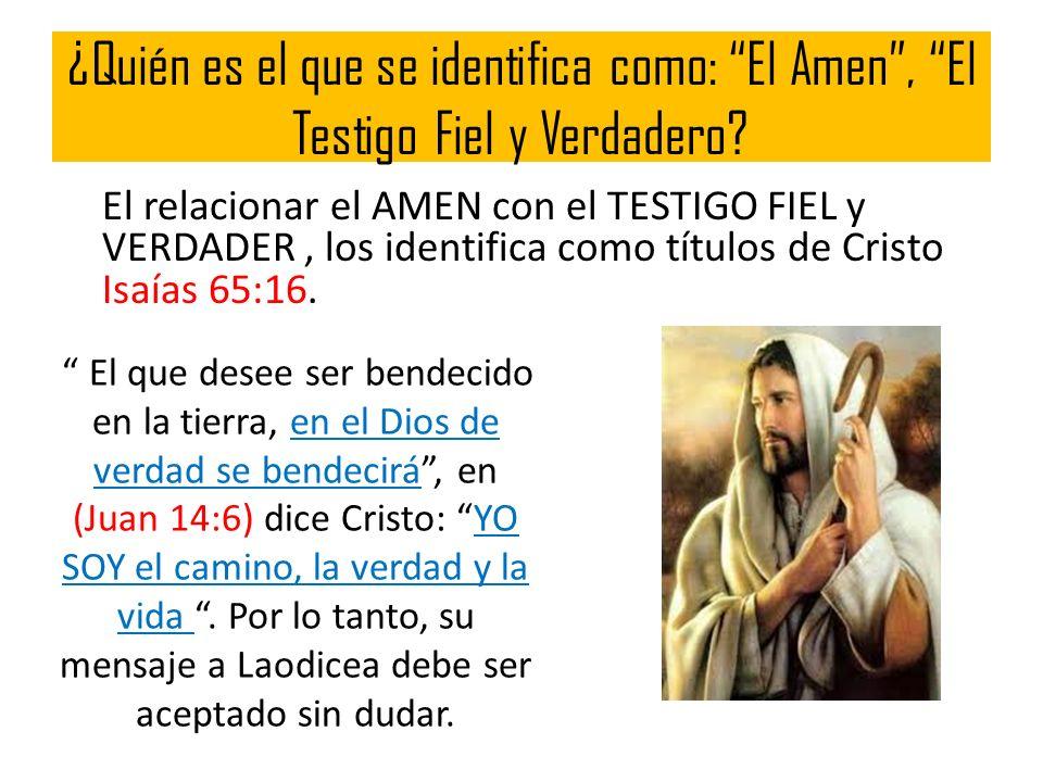 ¿Quién es el que se identifica como: El Amen , El Testigo Fiel y Verdadero