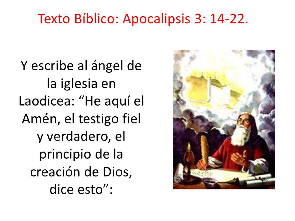 Texto Bíblico: Apocalipsis 3: 14-22.