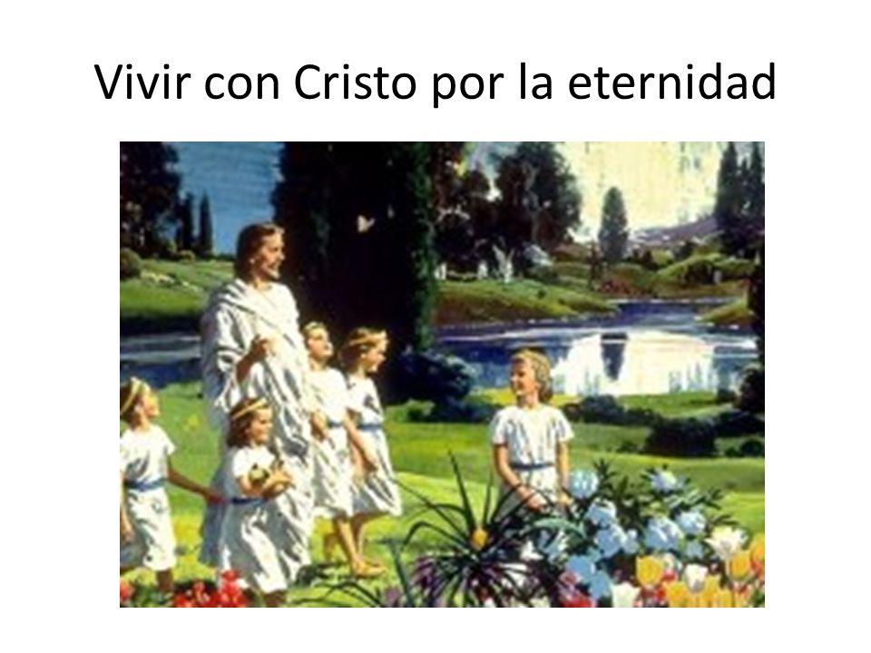 Vivir con Cristo por la eternidad