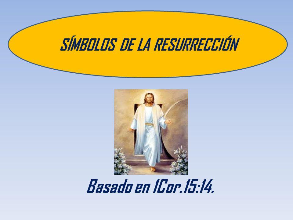SÍMBOLOS DE LA RESURRECCIÓN