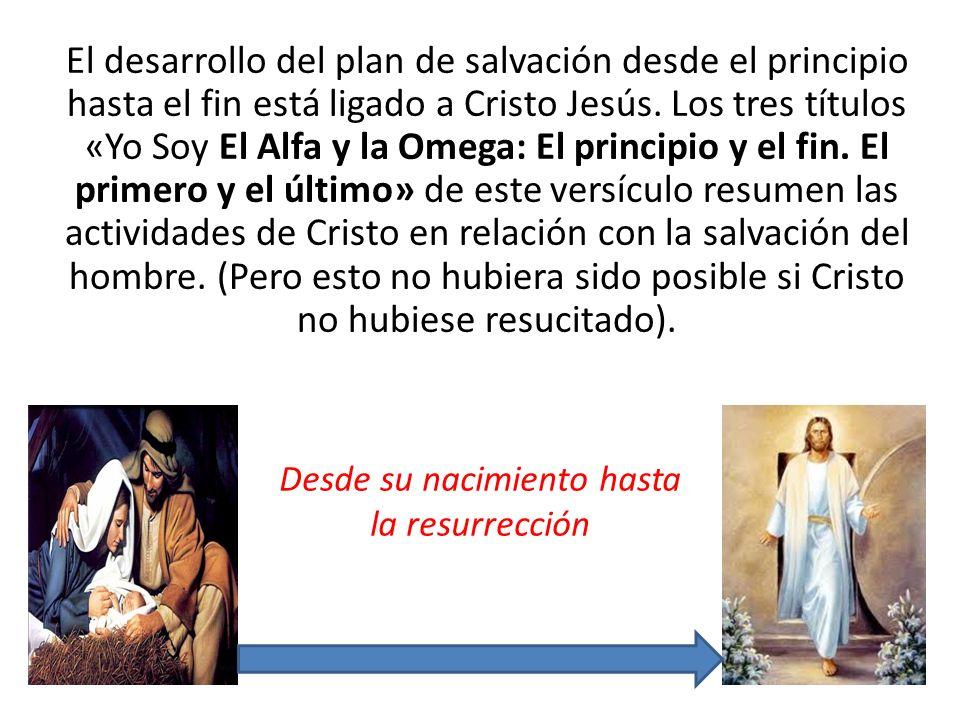 Desde su nacimiento hasta la resurrección