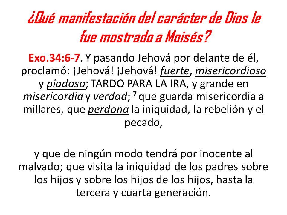 ¿Qué manifestación del carácter de Dios le fue mostrado a Moisés