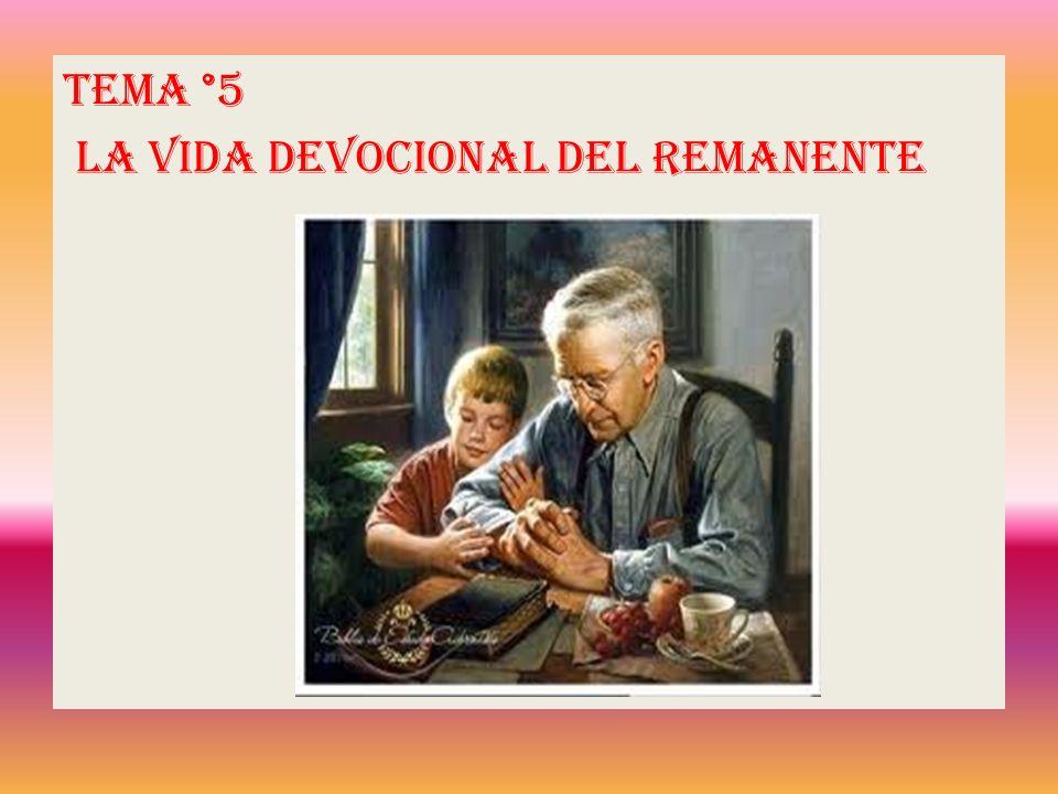 Tema °5 La vida devocional del remanente
