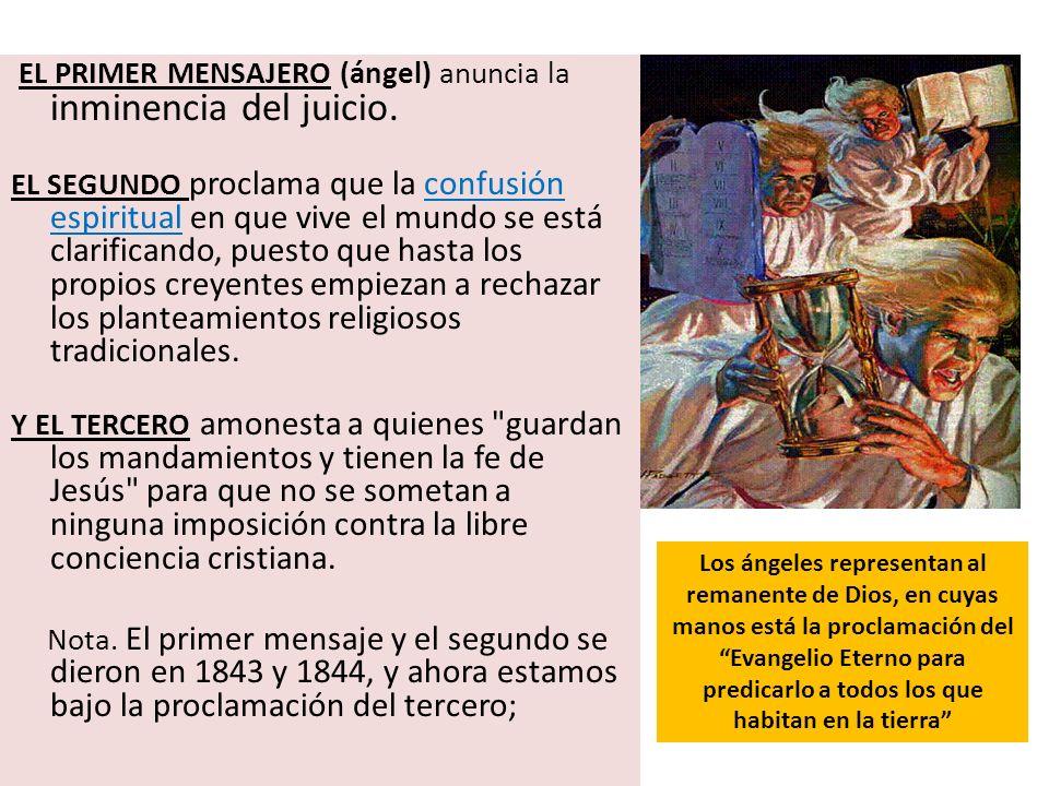 EL PRIMER MENSAJERO (ángel) anuncia la inminencia del juicio