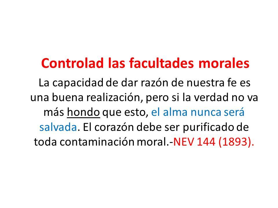 Controlad las facultades morales