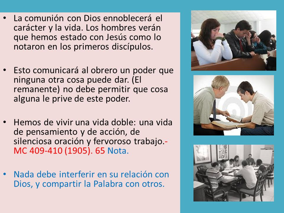 La comunión con Dios ennoblecerá el carácter y la vida