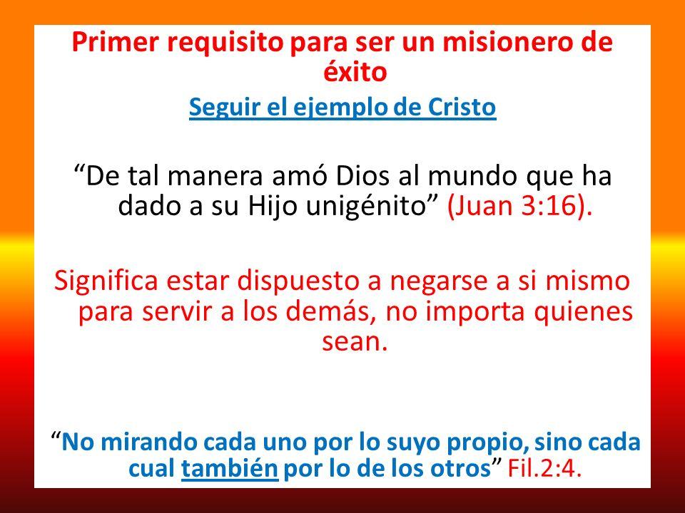 Primer requisito para ser un misionero de éxito