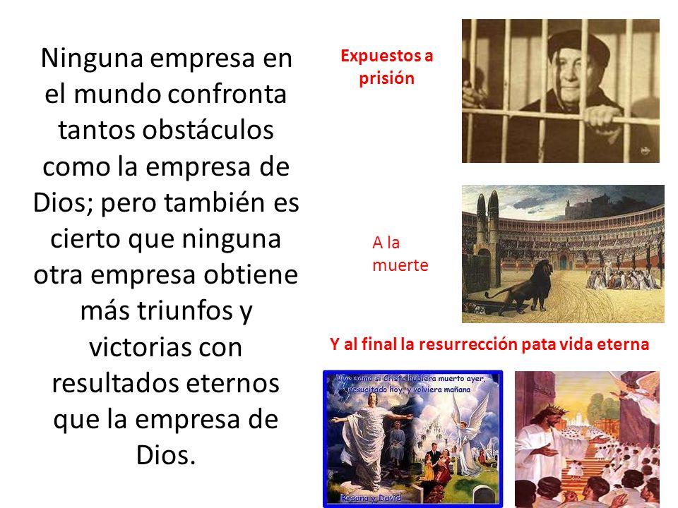 Ninguna empresa en el mundo confronta tantos obstáculos como la empresa de Dios; pero también es cierto que ninguna otra empresa obtiene más triunfos y victorias con resultados eternos que la empresa de Dios.