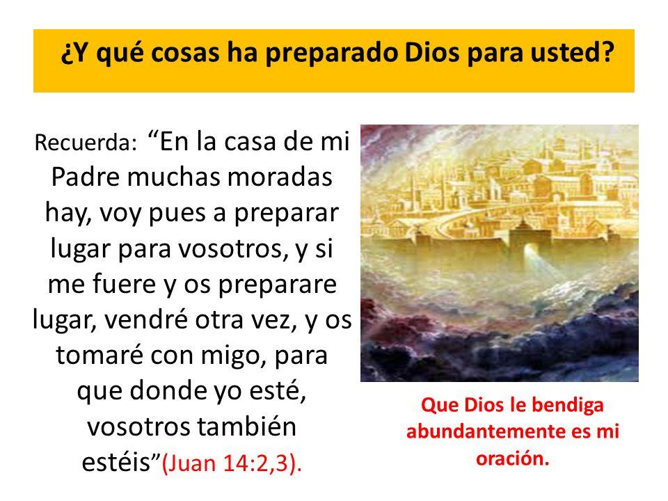 ¿Y qué cosas ha preparado Dios para usted