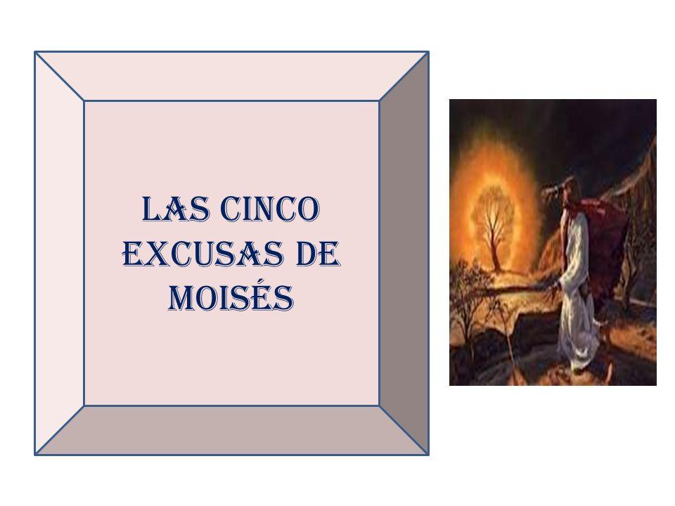 LAS cinco excusas de Moisés